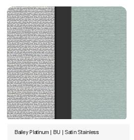Bailey Platinum | BU | Satin Stainless